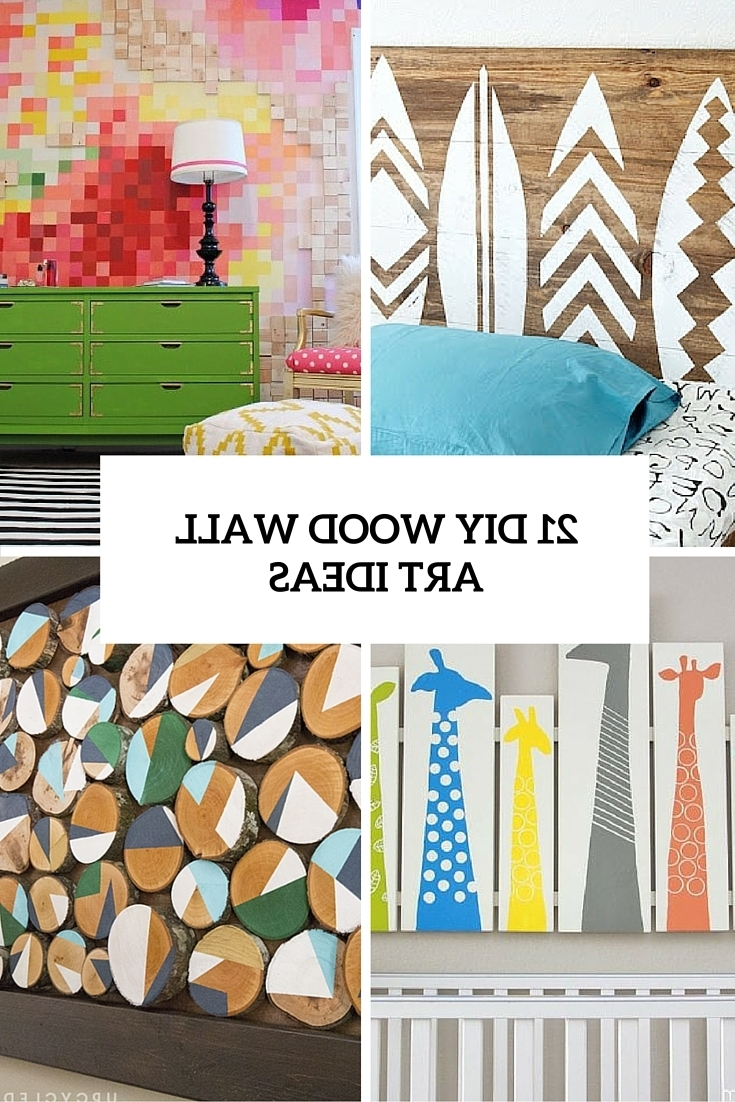 21 Diy Wood Wall Art Pieces For Any Room And Interior – Shelterness Pertaining To Widely Used Wood Wall Art Diy (View 2 of 15)