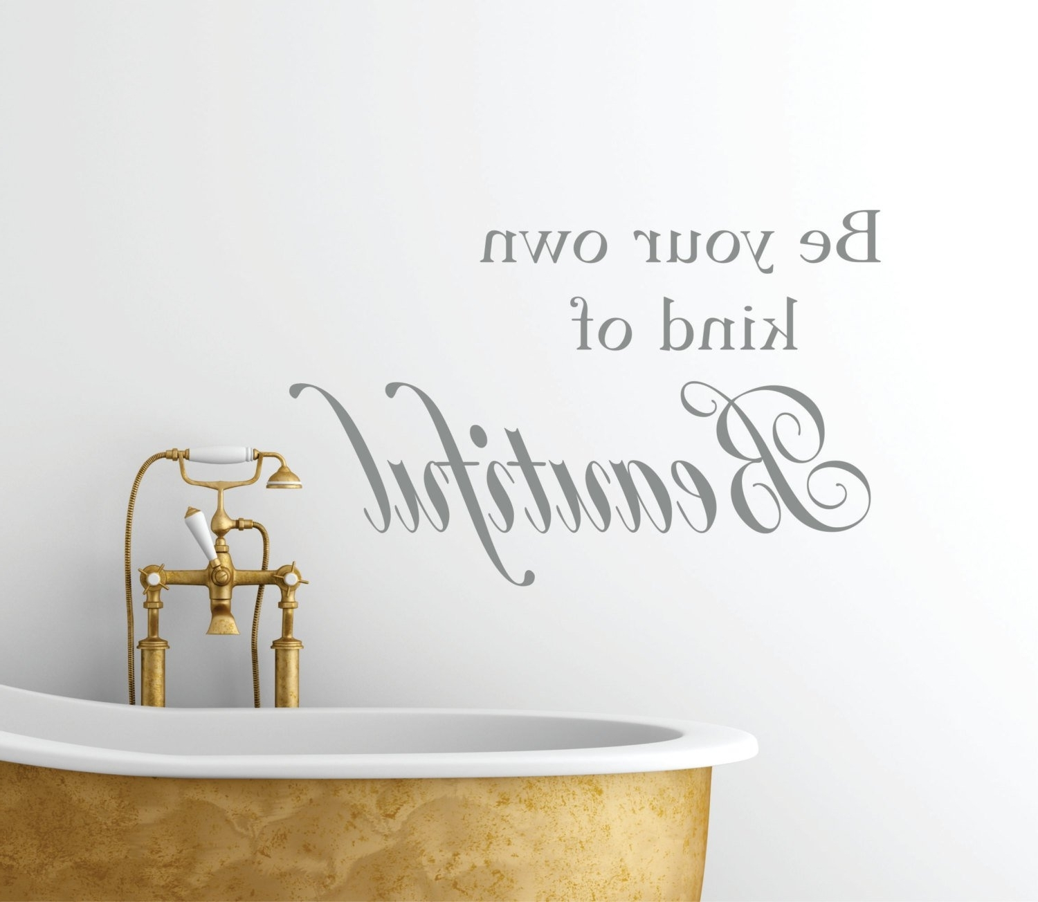 Be Your Own Kind Of Beautiful Vinyl Wall Decal // Bathroom Decor Intended For Most Popular Be Your Own Kind Of Beautiful Wall Art (View 9 of 15)