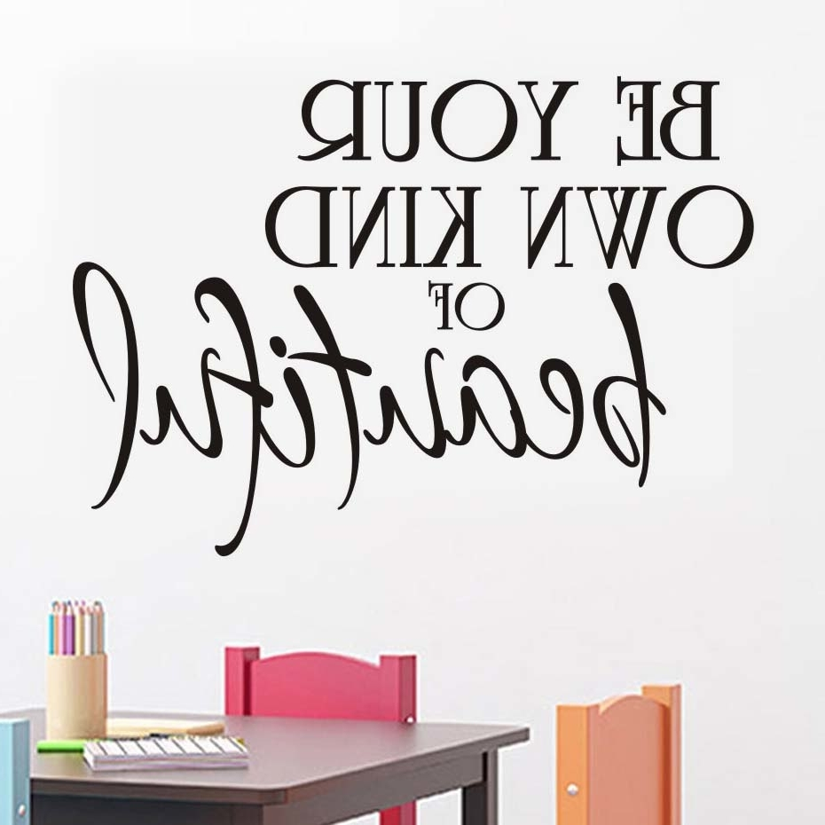 Be Your Own Kind Of Beautiful Wall Art Inside Newest Be Your Own Kind Of Beautiful Wall Sticker Art Words Quote Diy Vinyl (View 4 of 15)