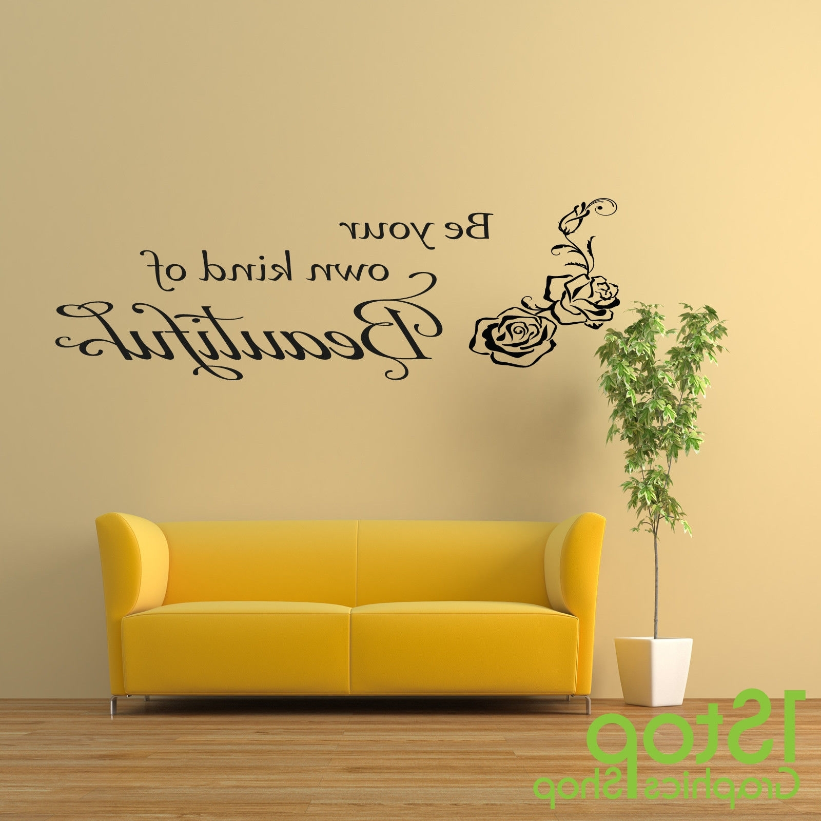 Be Your Own Kind Of Beautiful Wall Art Intended For Preferred Be Your Own Kind Of Beautiful Wall Sticker Quote – Lounge Wall Art (View 5 of 15)