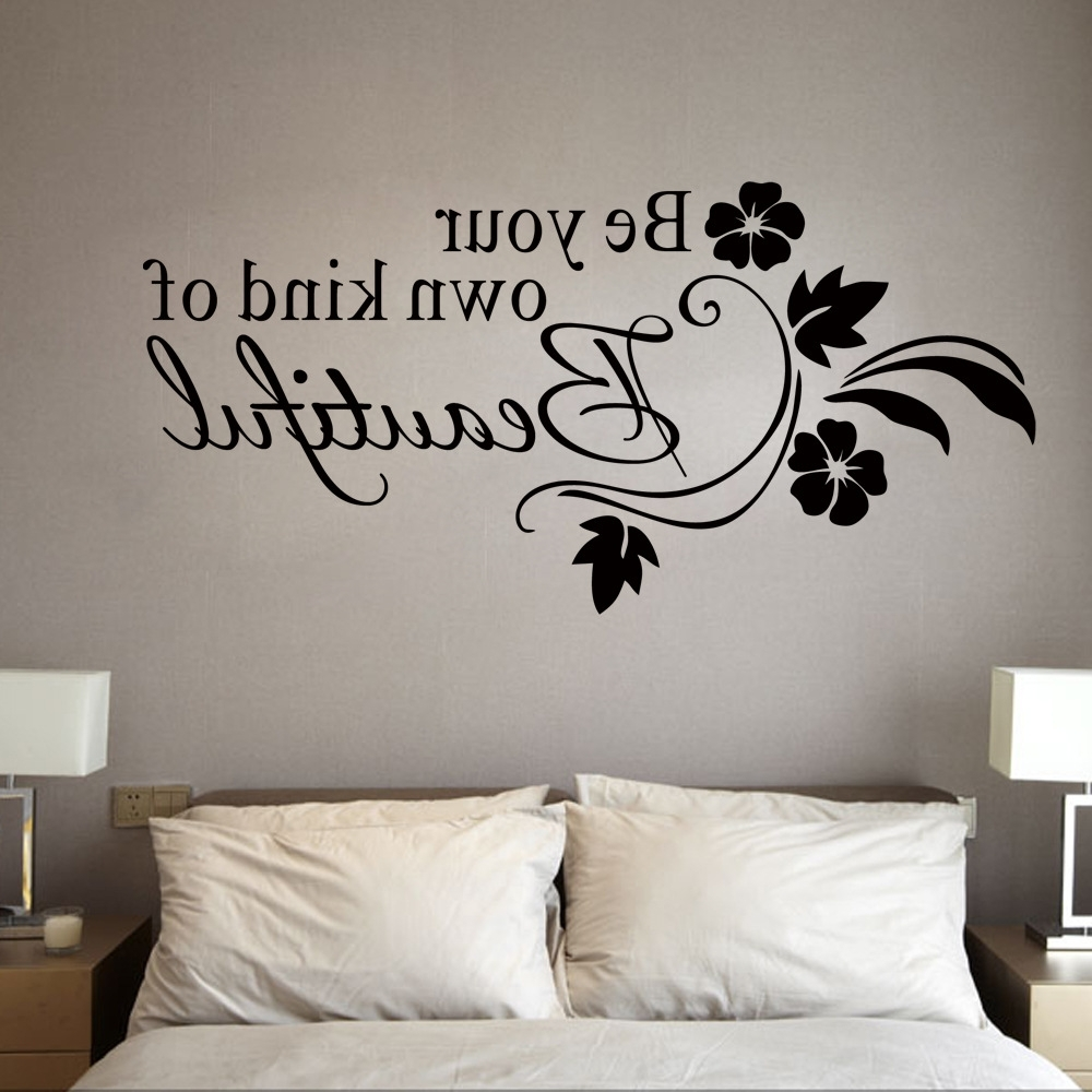 Be Your Own Kind Of Beautiful Wall Art With Best And Newest Be Your Own Kind Of Beautiful Wall Stickres Quote Black Flowers (View 7 of 15)