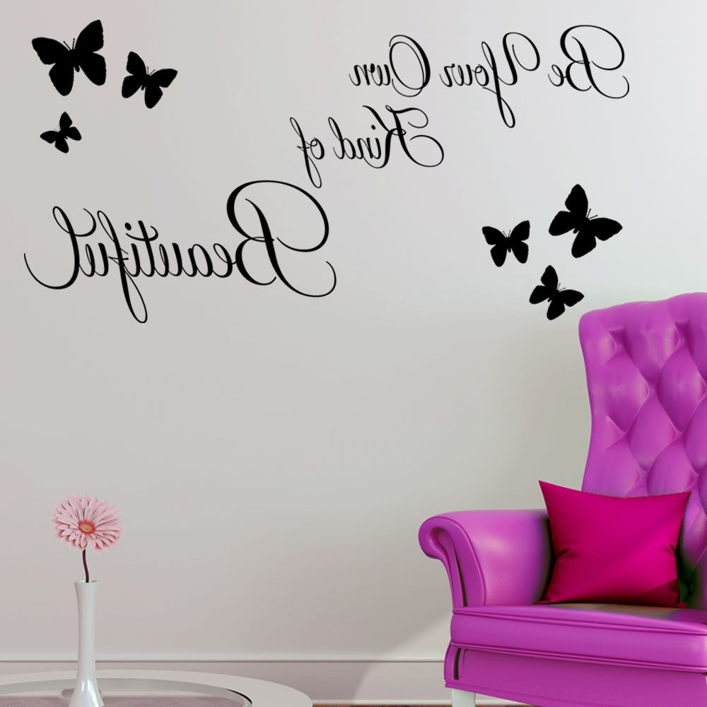 Be Your Own Kind Of Beautiful ~ Wall Sticker (View 6 of 15)