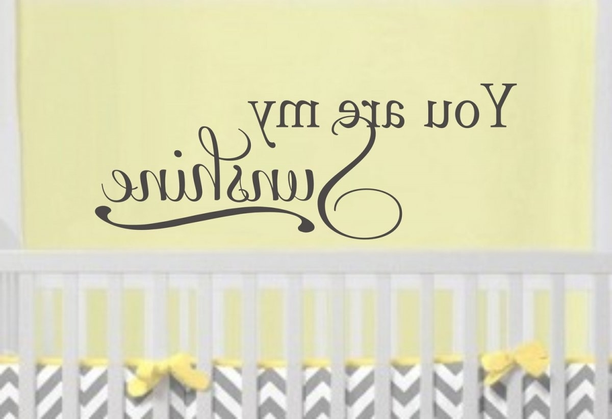 Current Contemporary Kids Bedroom With You Are My Sunshine Wall Art, And In You Are My Sunshine Wall Art (View 2 of 15)