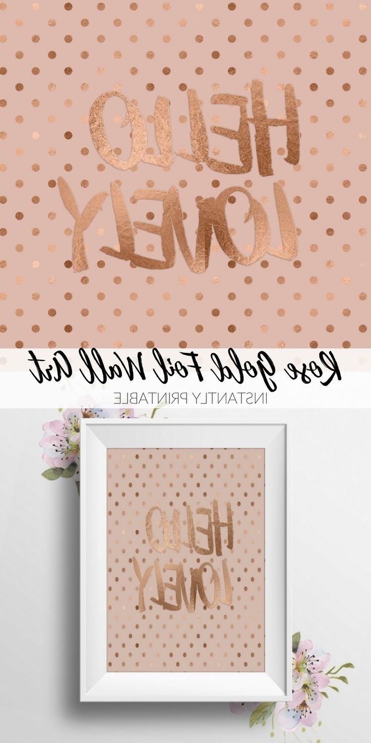 Current Gold Foil Wall Art For Hello Lovely! Printable Rose Gold Foil Wall Art (View 15 of 15)