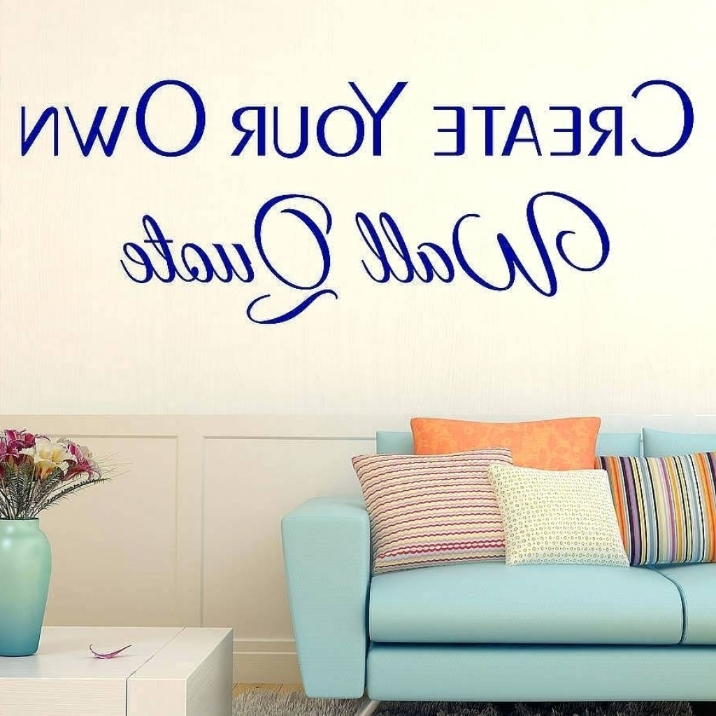 Custom Wall Art Regarding Preferred Custom Made Wall Decal Impressive Design Design Your Own Wall Art (View 8 of 15)
