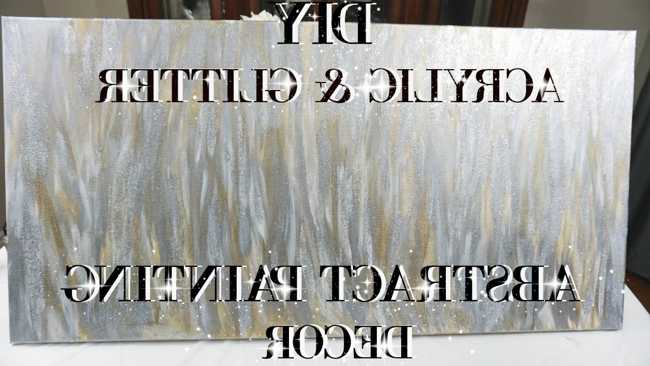 Diy Acrylic And Glitter Abstract Painting Wall Art Decor Pertaining To Preferred Z Gallerie Wall Art (View 14 of 15)
