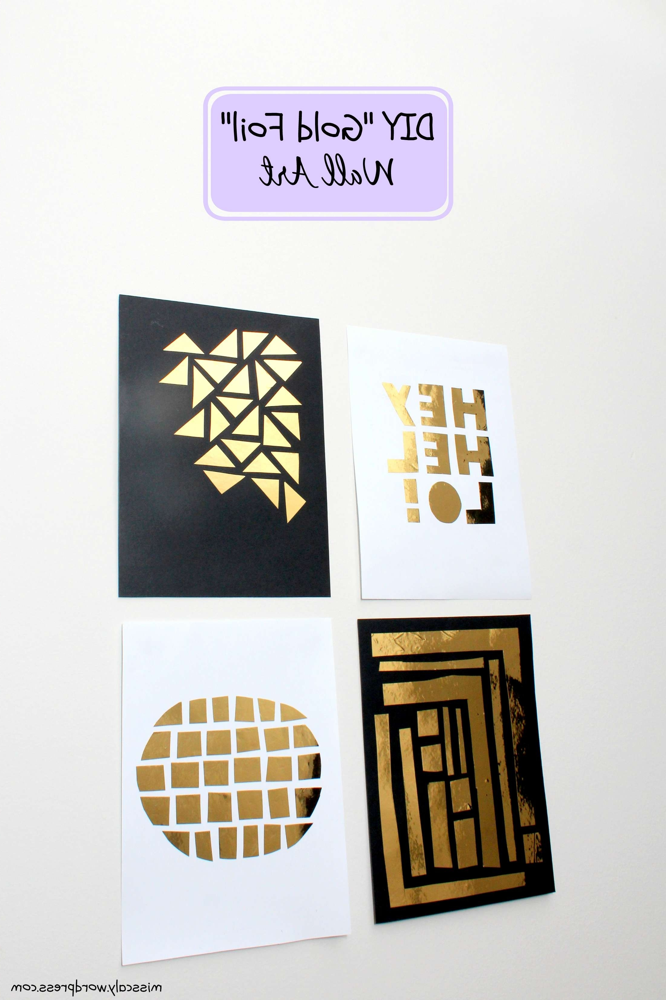 "Gold Foil Wall Art Throughout Most Popular Easy Diy ""Gold Foil"" Wall Decor! – M I S S C A L Y (View 12 of 15)"