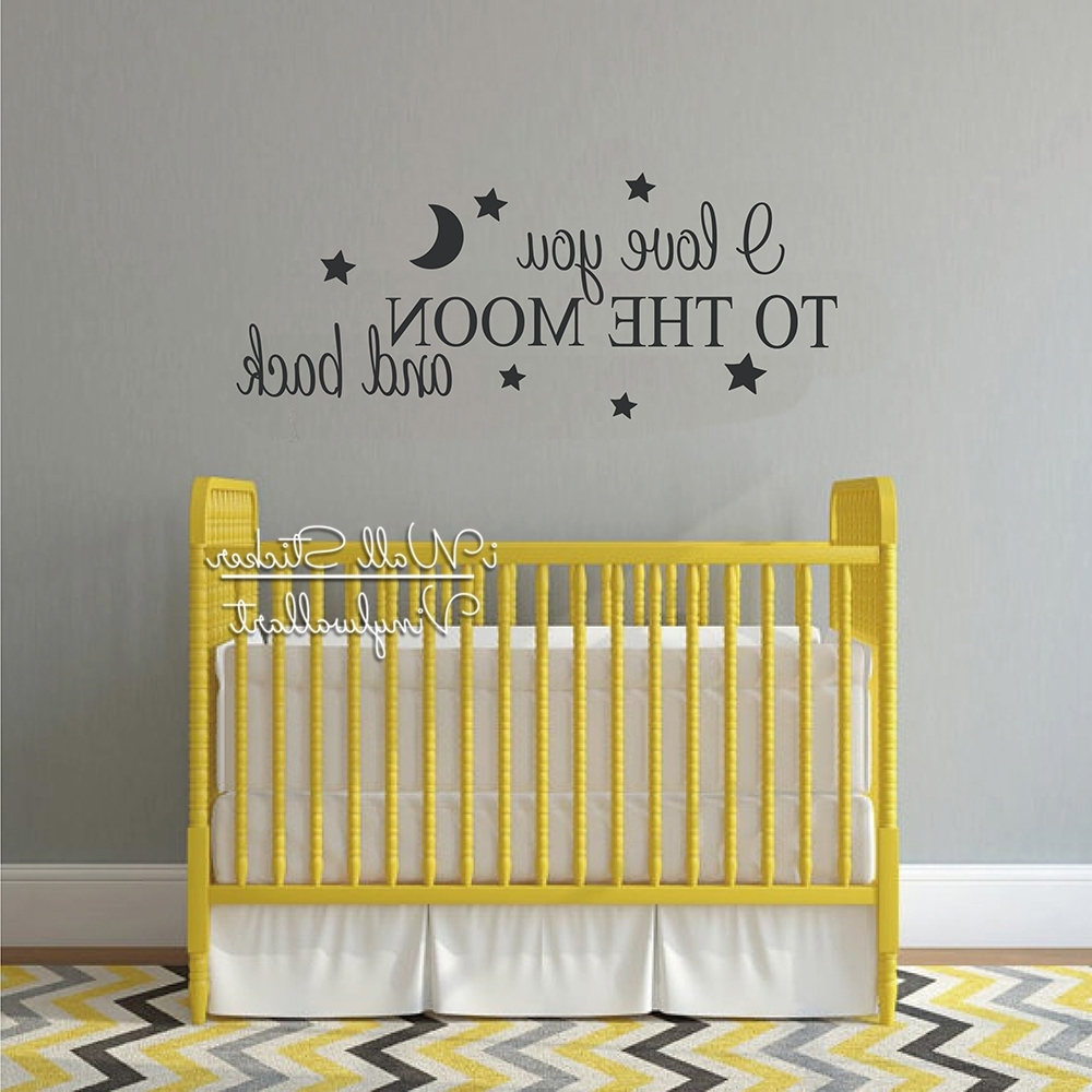 I Love You To The Moon And Back Wall Art With Regard To 2017 I Love You To The Moon And Back Quotes Wall Decal Kids Room Quote (Gallery 10 of 15)