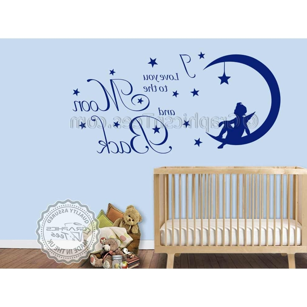 I Love You To The Moon And Back Wall Sticker Quote, Baby Boy Girl Intended For Preferred I Love You To The Moon And Back Wall Art (Gallery 12 of 15)