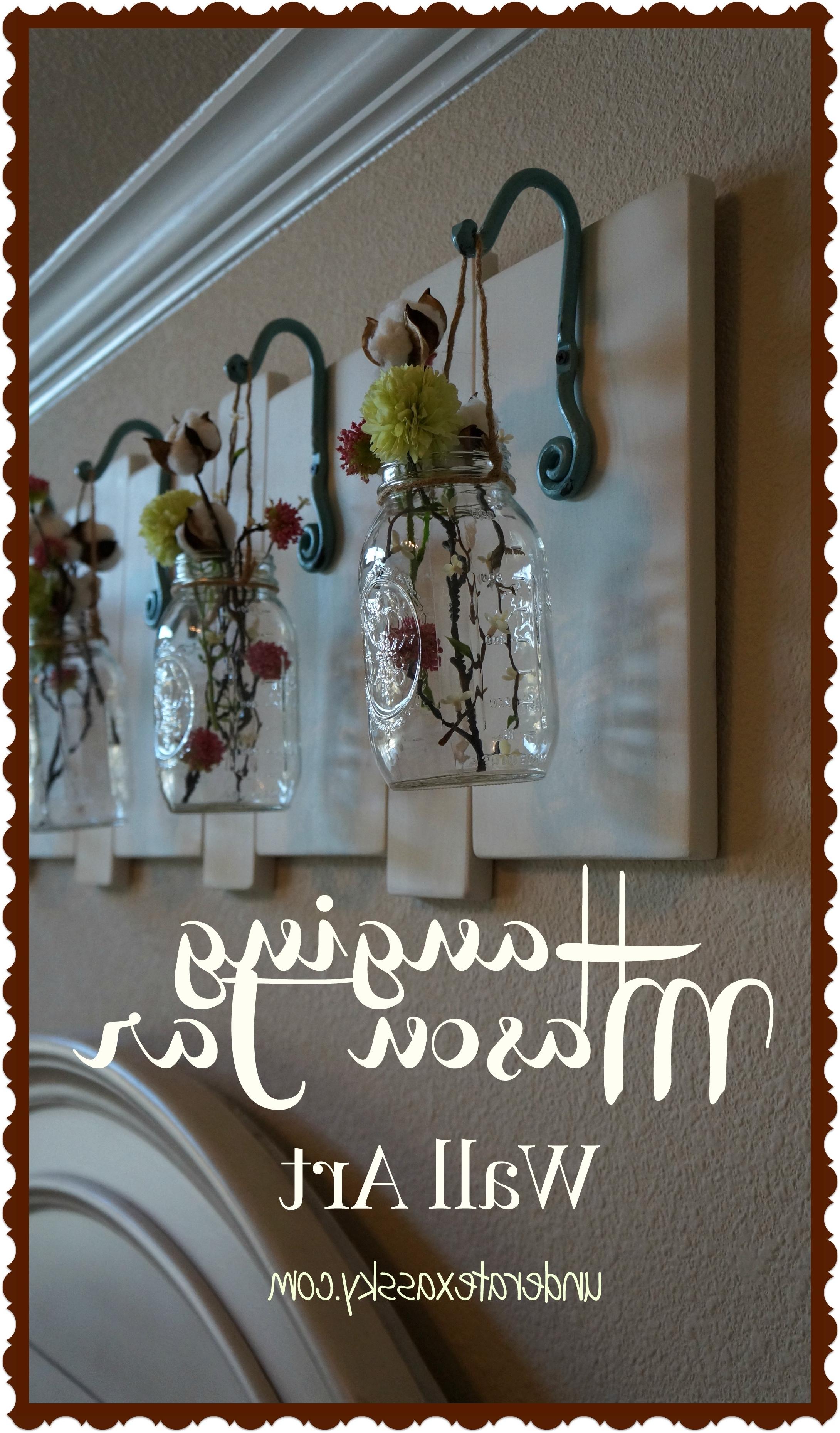 Mason Jar Wall Art Throughout Fashionable Hanging Mason Jars – Under A Texas Sky (View 7 of 15)