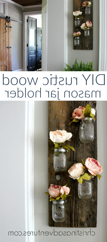 Mason Jar Wall Art Throughout Most Popular Rustic Vertical Vase Mason Jar Wall Art — Homebnc (View 9 of 15)
