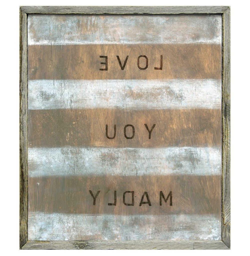 Most Popular Love You Madly White Stripe Reclaimed Wood Wall Art – 29 Inch With Regard To Reclaimed Wood Wall Art (View 4 of 15)