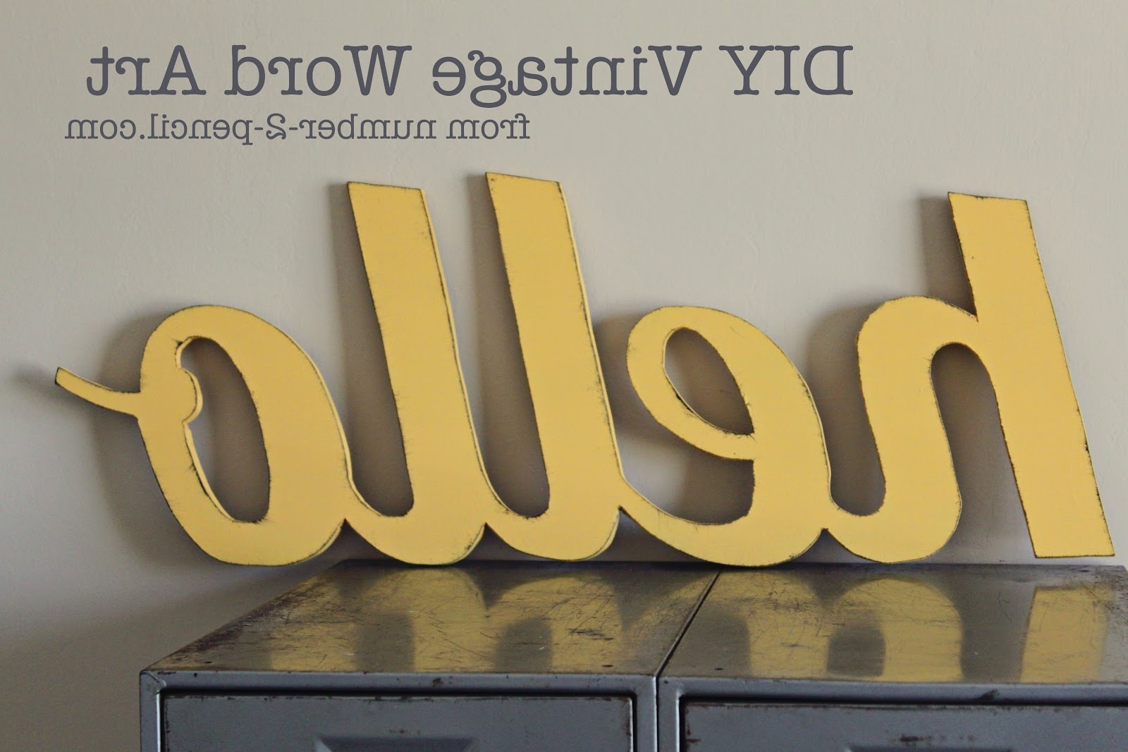 Most Recently Released Wood Word Wall Art Throughout Diy Vintage Word Art – No (View 7 of 15)