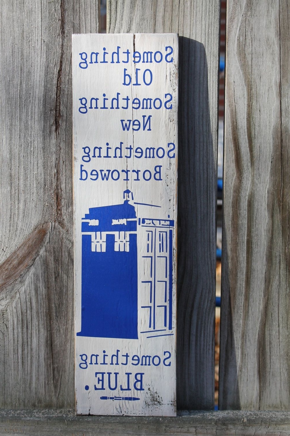 Most Up To Date Doctor Who Wall Art With Regard To Something Old New Borrowed Blue Tardis Doctor Dr Who Sonic (View 8 of 15)