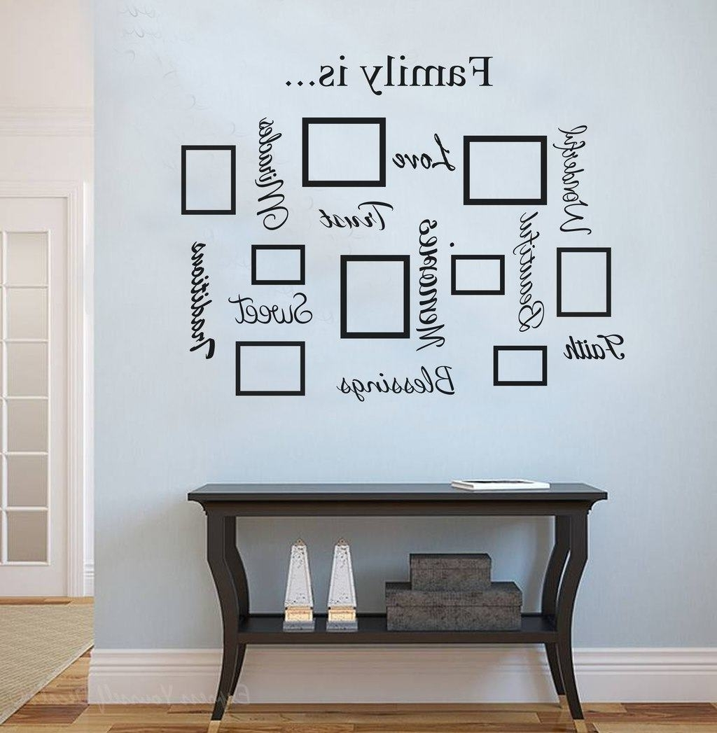 Most Up To Date Family Quote & Picture Frame Gallery Wall Inside Family Wall Art (View 6 of 15)