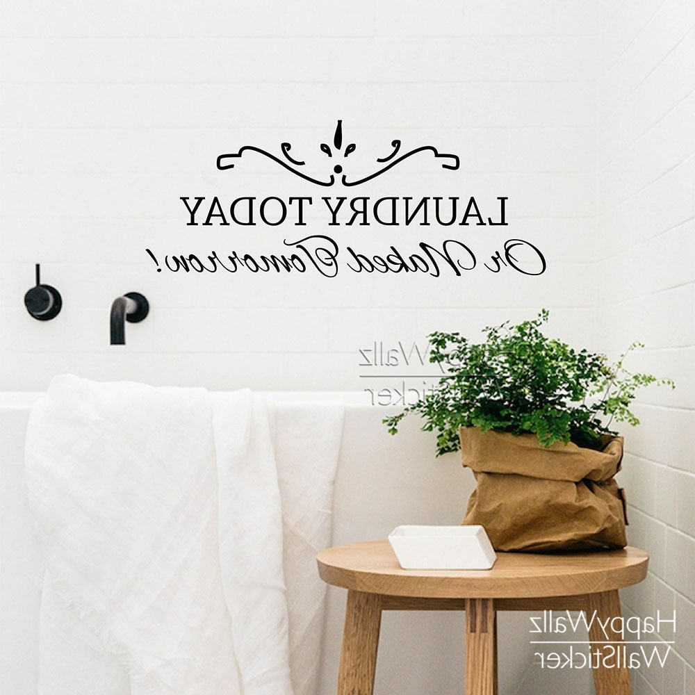 Most Up To Date Laundry Today Or Naked Tomorrow Quote Wall Sticker Diy Family Wall For Family Wall Art (View 10 of 15)