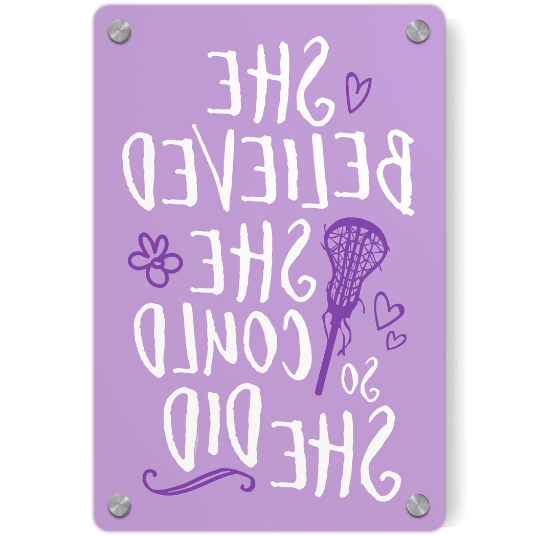 Trendy She Believed She Could So She Did Wall Art Within Girls Lacrosse Metal Wall Art Panel – She Believed She Could So She (View 9 of 15)