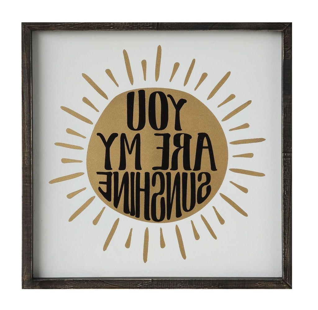 Wall Décor, Sunshine And In Newest You Are My Sunshine Wall Art (View 15 of 15)