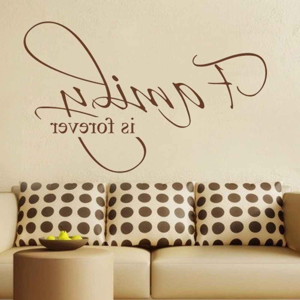 Wall Sticker Art In Well Liked Family Is Forever Housewares Family Wall Decal Quote Vinyl Text (View 6 of 15)