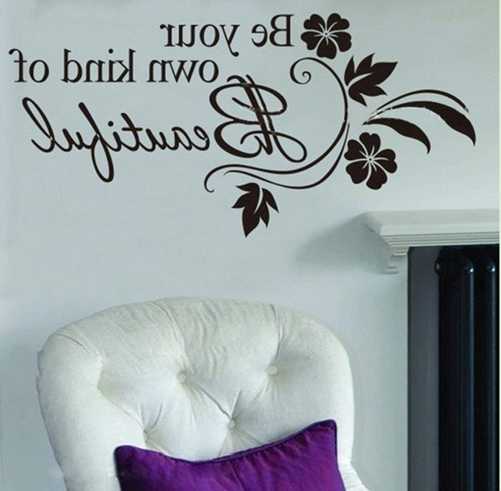 Well Liked Amazon: Picniva Be Your Own Kind Of Beautiful Decals Flower Vine With Be Your Own Kind Of Beautiful Wall Art (View 15 of 15)