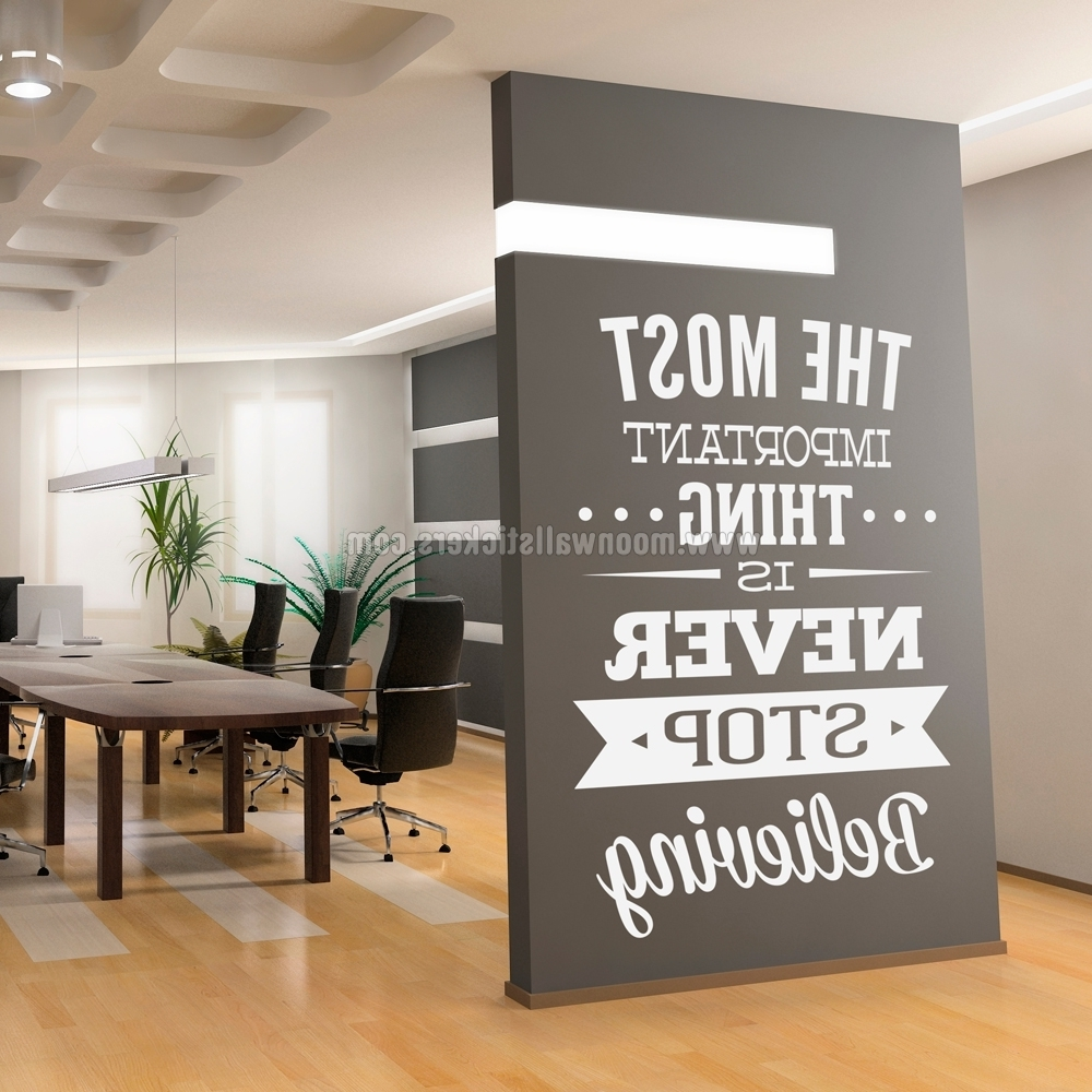 Widely Used Never Stop Believing Wall Sticker – Moonwallstickers Intended For Office Wall Art (View 14 of 15)