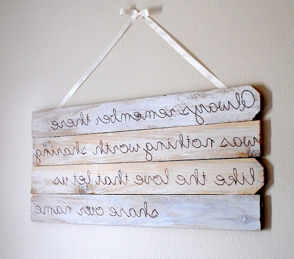 Wood Wall Art Quotes With Regard To Famous New Wood Wall Art Quotes (View 15 of 15)
