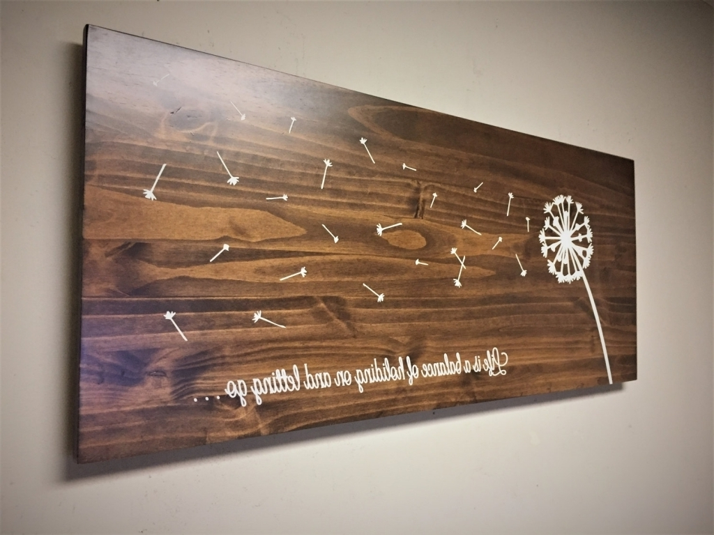 Wood Wall Art Quotes With Widely Used Dandelion Home Decor Wood Wall Art Dandelion Art Rustic Wooden (View 9 of 15)