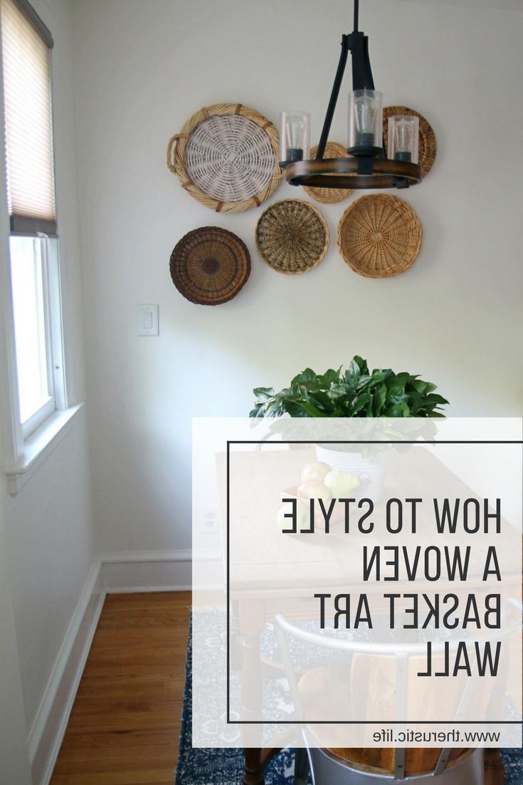 Woven Basket Art Wall – How To Style One Inside Most Recent Woven Basket Wall Art (View 14 of 15)