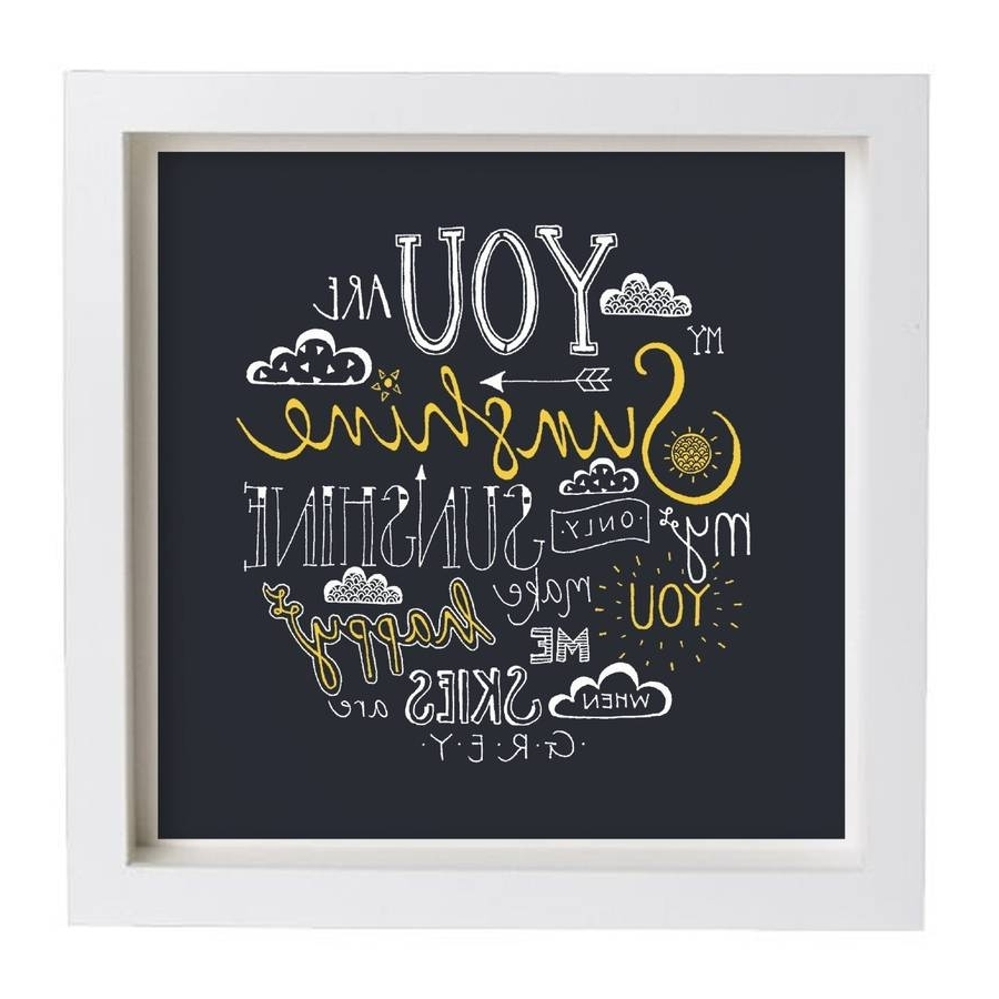 You Are My Sunshine Wall Art With 2018 You Are My Sunshine' Framed Lyrics Typography Printjen Roffe (View 12 of 15)