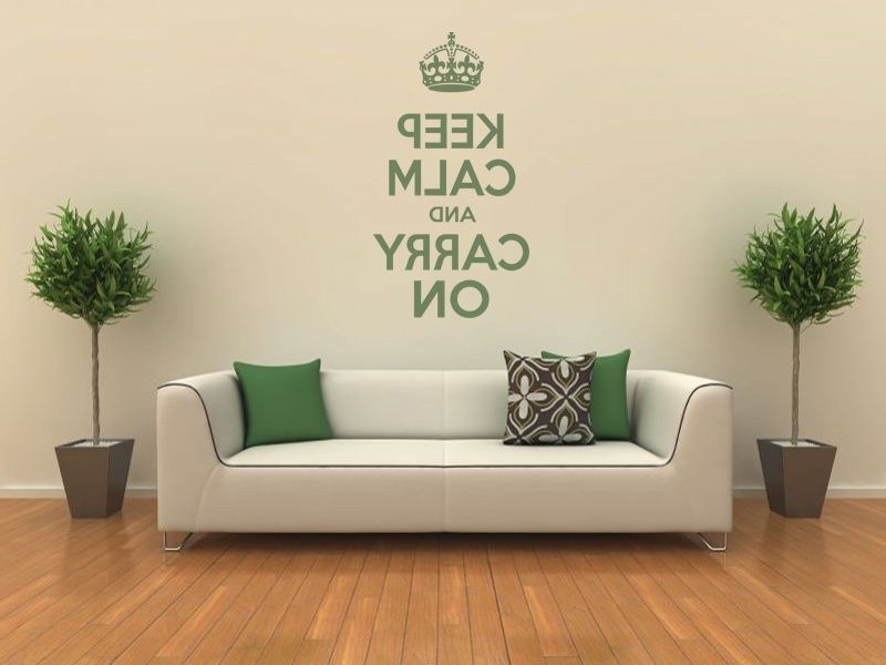 Best And Newest Keep Calm And Carry On Wall Art Quote Wall Sticker Modern Decal Transfer Throughout Keep Calm And Carry On Wall Art (View 1 of 15)