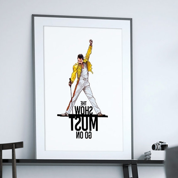 Best And Newest The Show Must Go Fred Mercury Queen Gift Idea Freddie Mercury Wall Intended For Freddie Mercury Wall Art (View 8 of 15)