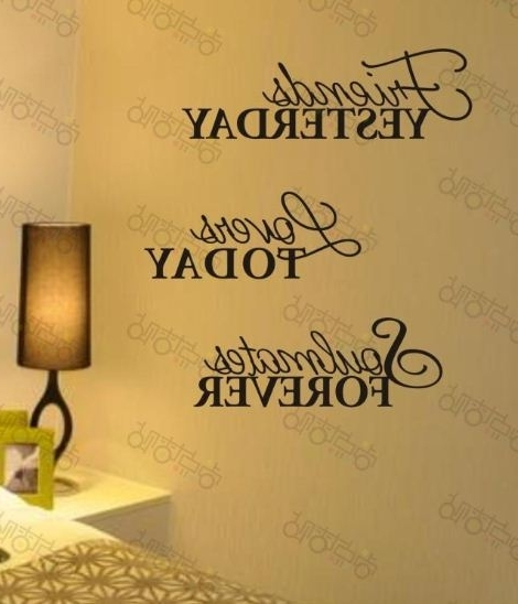 Friends Yesterday Lovers Today Soulmate Removable Vinyl Wall Art Within Fashionable 3D Wall Art Words (View 7 of 15)