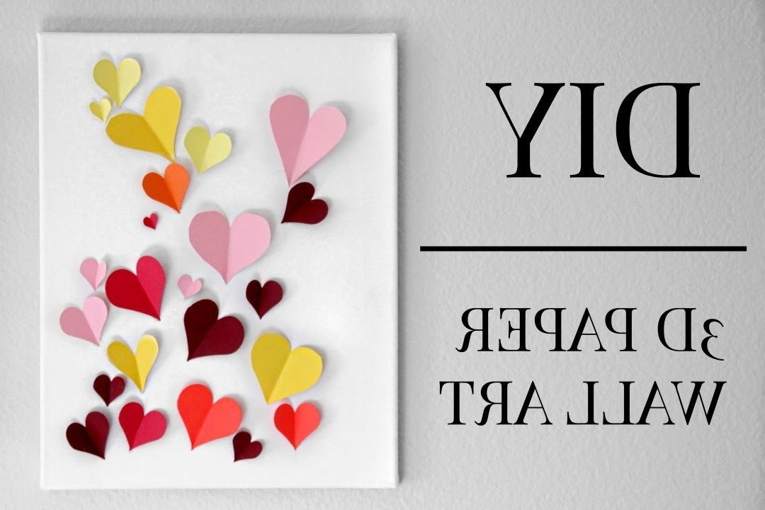 Heart 3D Wall Art Intended For Widely Used Diy 3D Paper Heart Wall Art (Under $20) (Gallery 2 of 15)