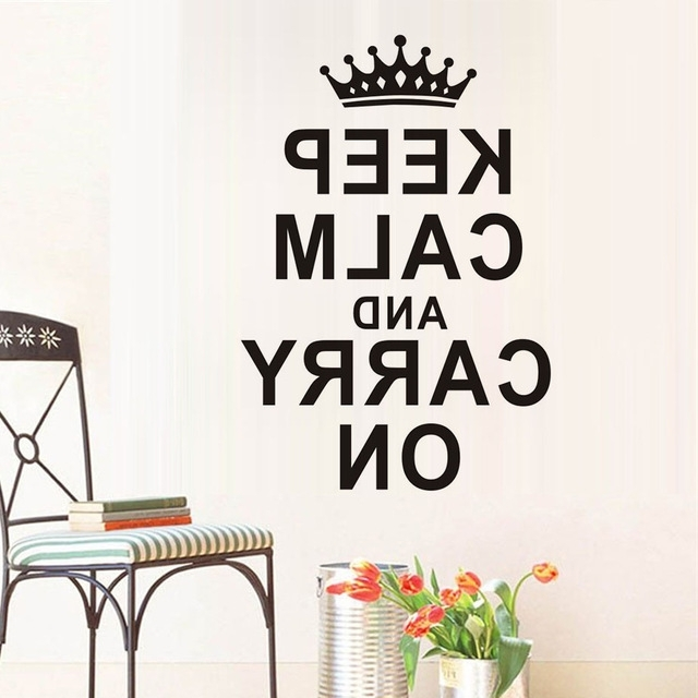 Keep Calm And Carry On Text Quotes Wall Stickers Home Decor Within Most Popular Keep Calm And Carry On Wall Art (View 12 of 15)