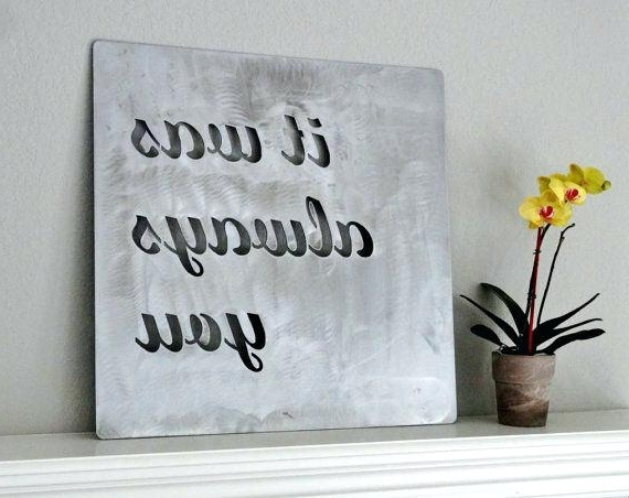Metal Word Wall Art In Most Popular Metal Wall Sayings Custom Metal Quote Sign And Sayings Inspirational (View 9 of 15)