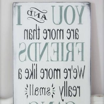 Wooden Words Wall Art For Most Recent Wooden Words Wall Art Custom Wood Signs Friend Quote Wall Art Wood (View 12 of 15)