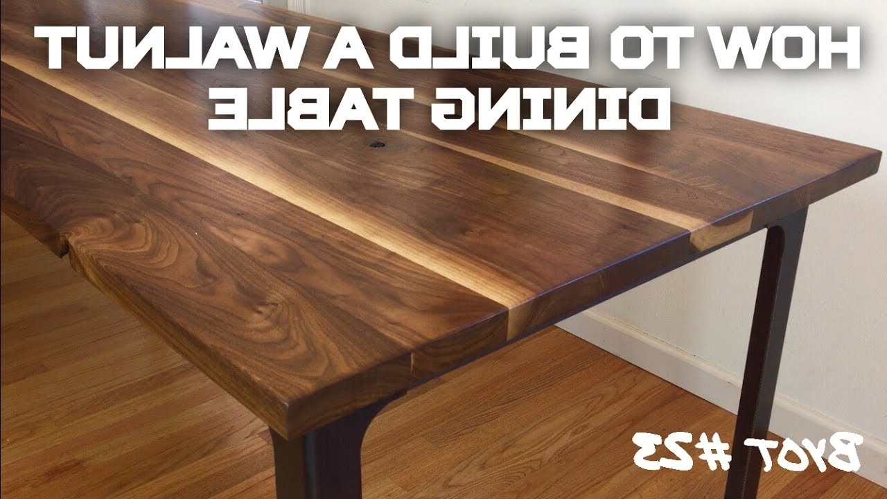 2018 How To Build A Walnut Dining Table (Byot #23) – Youtube For Walnut Dining Tables (View 4 of 25)
