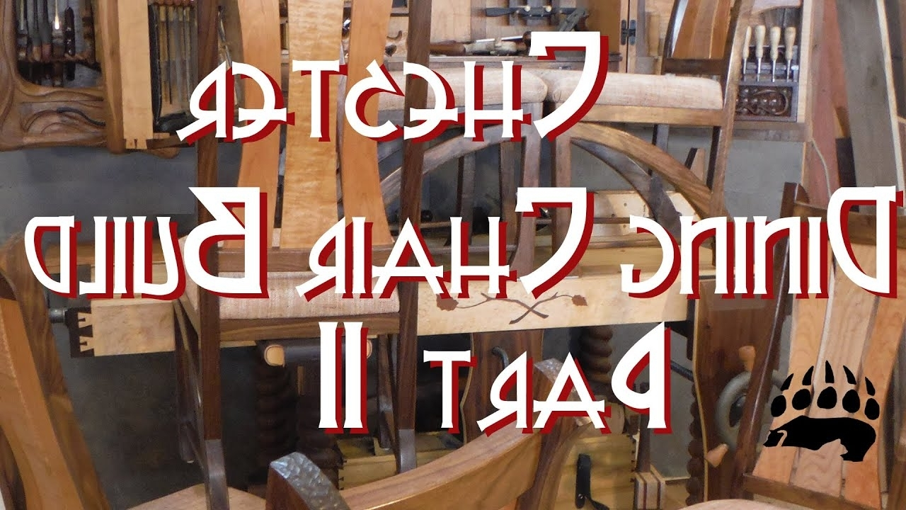 Chester Dining Chair Build Part 2 – Youtube Regarding Well Known Chester Dining Chairs (View 23 of 25)
