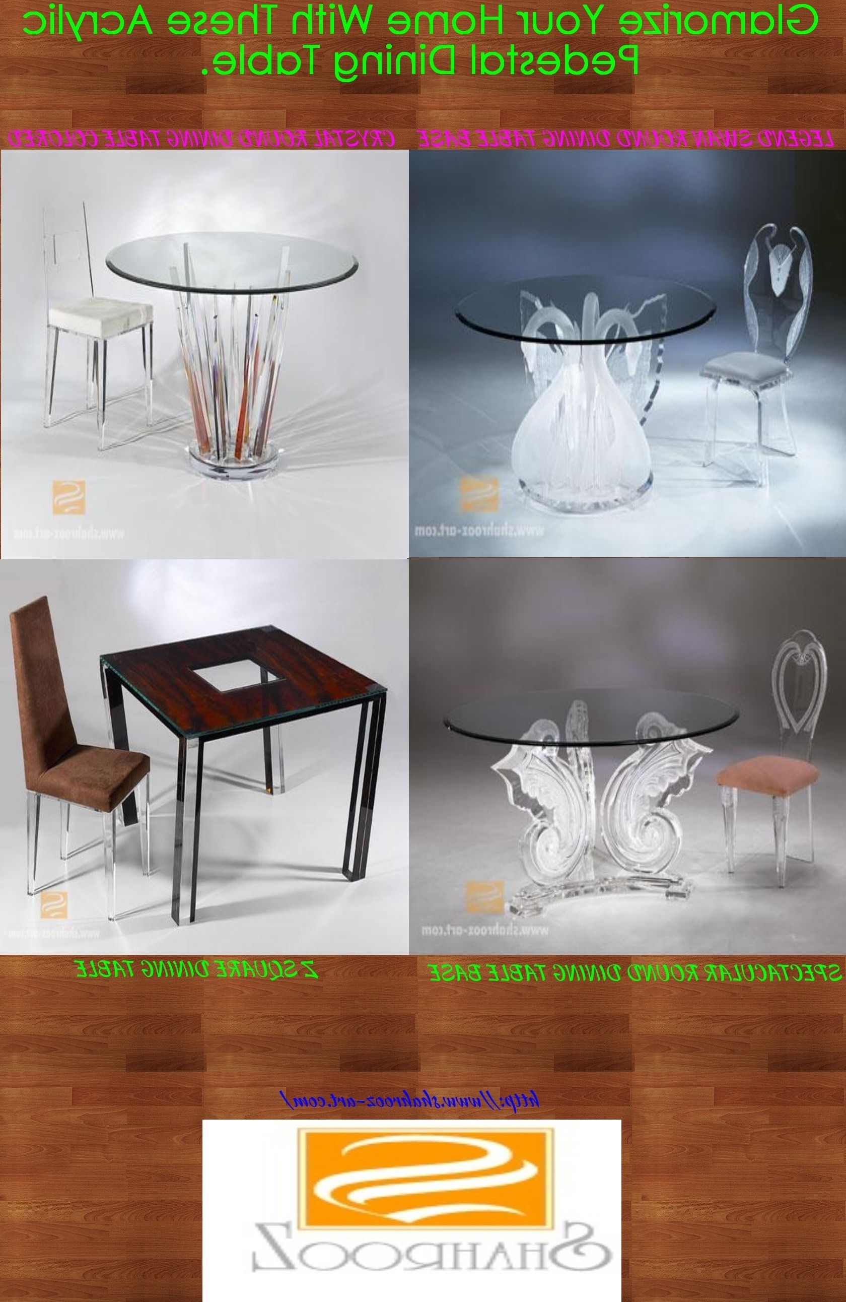 Round Acrylic Dining Tables Inside Famous Glamorize Your Home With An Acrylic Pedestal Dining Table (View 19 of 25)