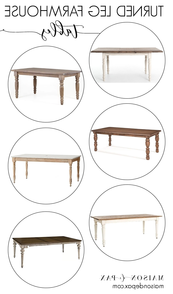 Turned Leg Farmhouse Tables – Maison De Pax Throughout Most Popular Magnolia Home Taper Turned Bench Gathering Tables With Zinc Top (View 22 of 25)